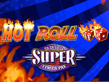 Игровой автомат Super Times Pay Hot Roll онлайн